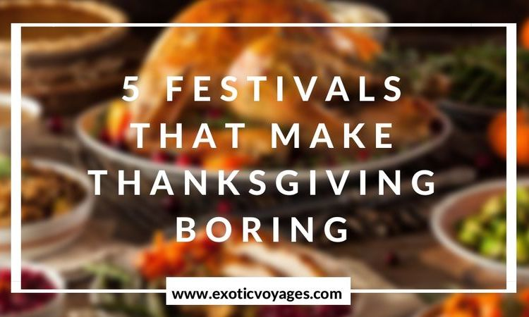 5 Festivals in Southest Asia that make Thanksgiving look boring